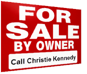 For Sale By Owner - Call Christie Kennedy, Realtor